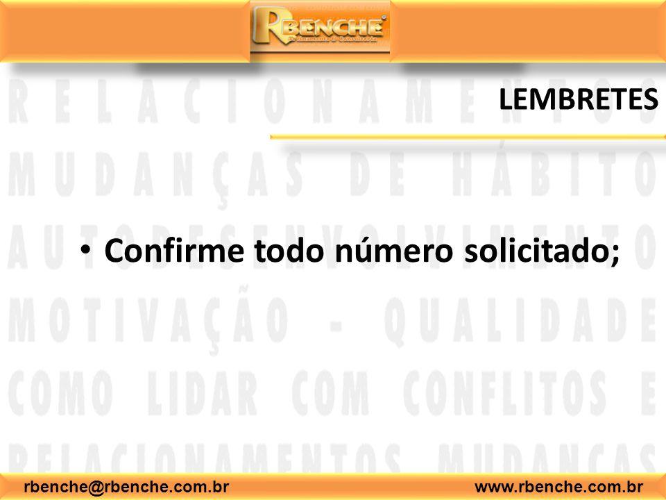 rbenche@rbenche.com.br www.rbenche.com.br LEMBRETES Confirme todo número solicitado;