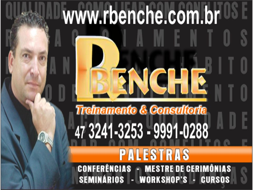 rbenche@rbenche.com.br www.rbenche.com.br LEMBRETES Adquira o hábito de repetir cada recado ou cada instrução que receber, para ver se a mensagem foi entendida; De feedback