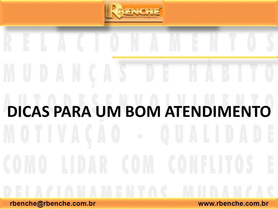 rbenche@rbenche.com.br www.rbenche.com.br DICAS PARA UM BOM ATENDIMENTO