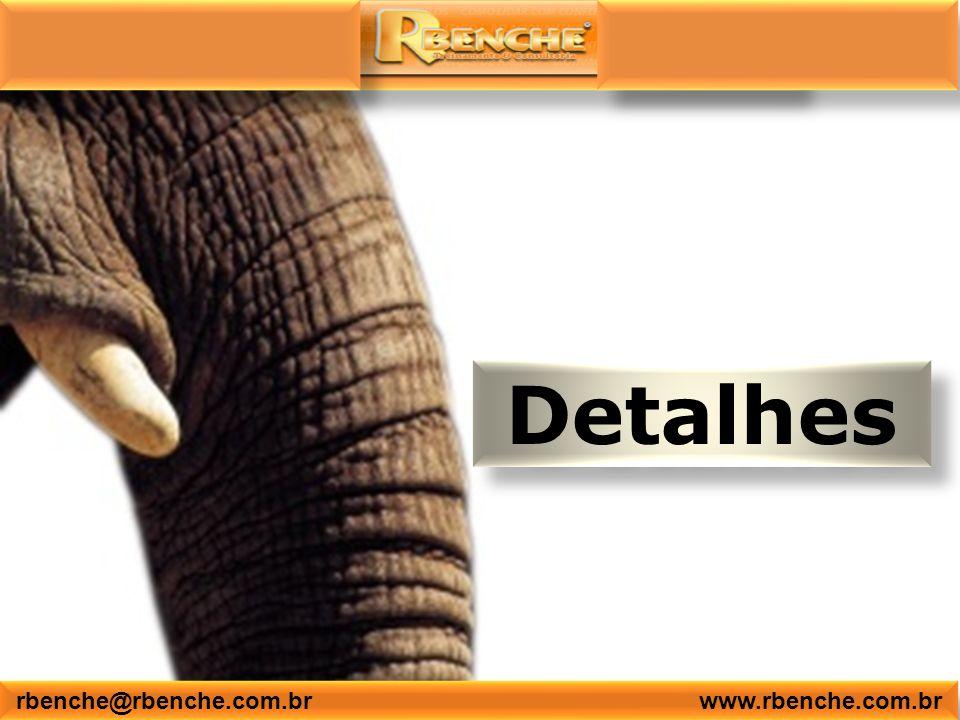 Detalhes rbenche@rbenche.com.br www.rbenche.com.br