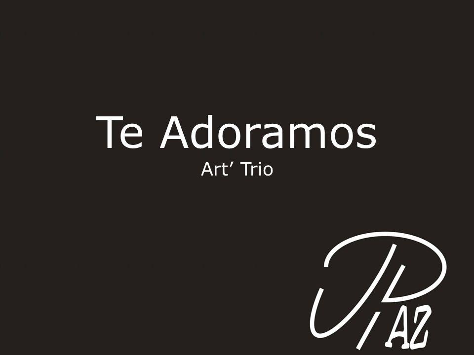 Te Adoramos Art Trio