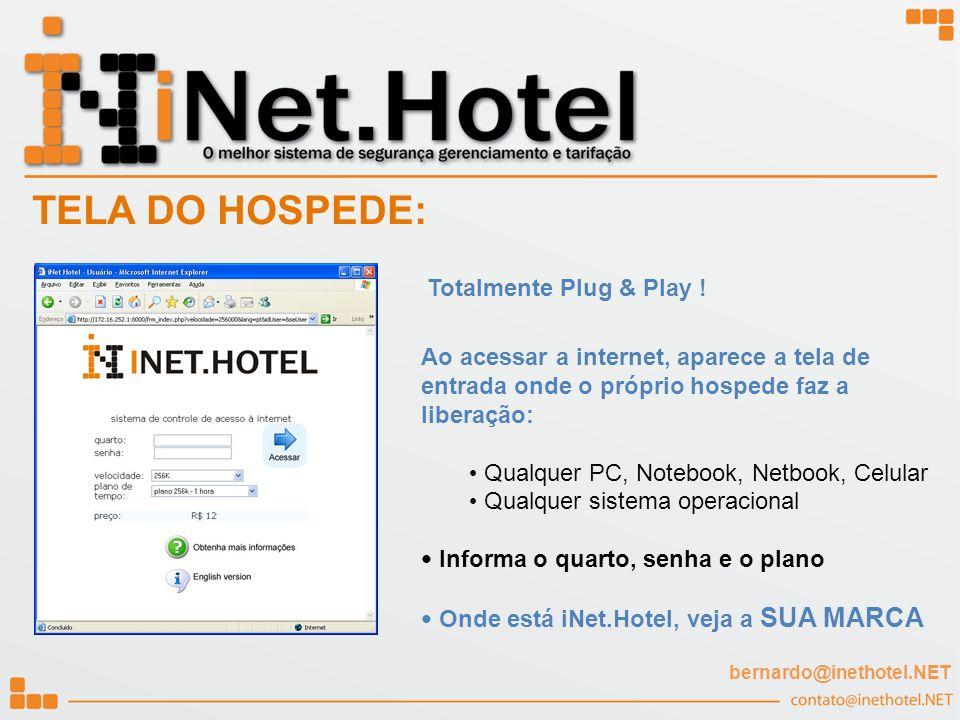 Ao acessar a internet, aparece a tela de entrada onde o próprio hospede faz a liberação: Qualquer PC, Notebook, Netbook, Celular Qualquer sistema oper