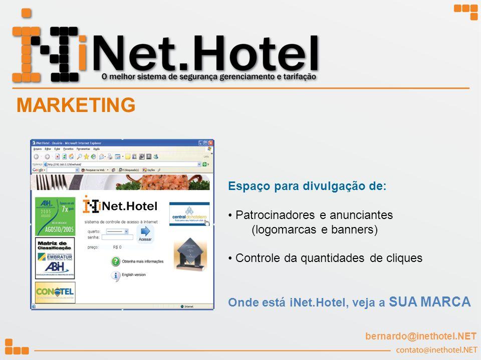 Espaço para divulgação de: Patrocinadores e anunciantes (logomarcas e banners) Controle da quantidades de cliques Onde está iNet.Hotel, veja a SUA MAR