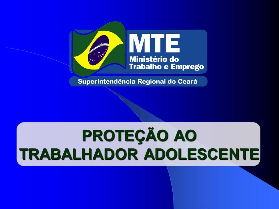 PROTEÇÃO AO TRABALHADOR ADOLESCENTE
