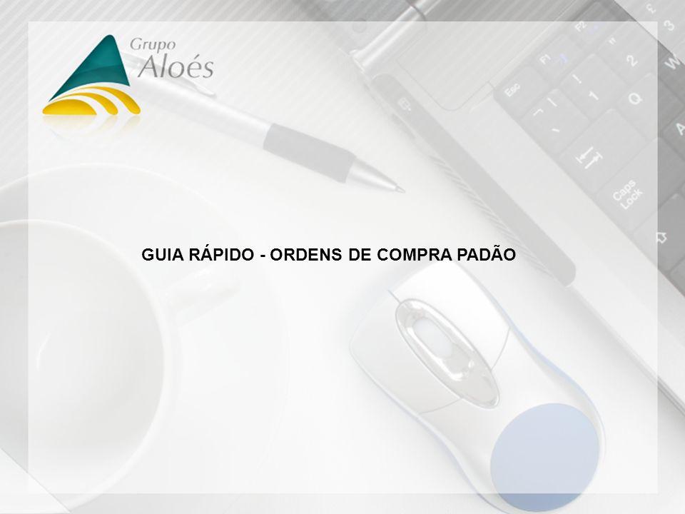 GUIA RÁPIDO - ORDENS DE COMPRA PADÃO