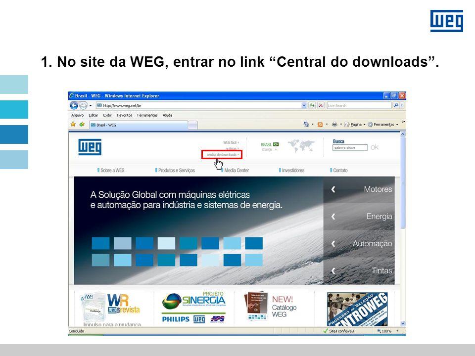 1. No site da WEG, entrar no link Central do downloads.