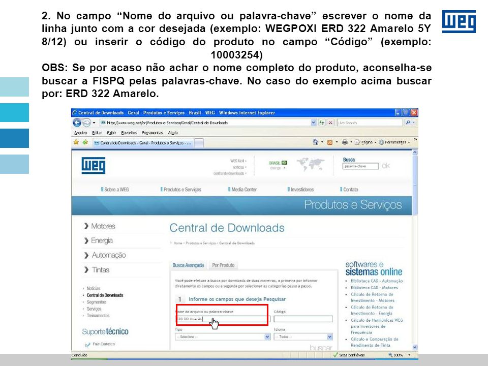2. No campo Nome do arquivo ou palavra-chave escrever o nome da linha junto com a cor desejada (exemplo: WEGPOXI ERD 322 Amarelo 5Y 8/12) ou inserir o