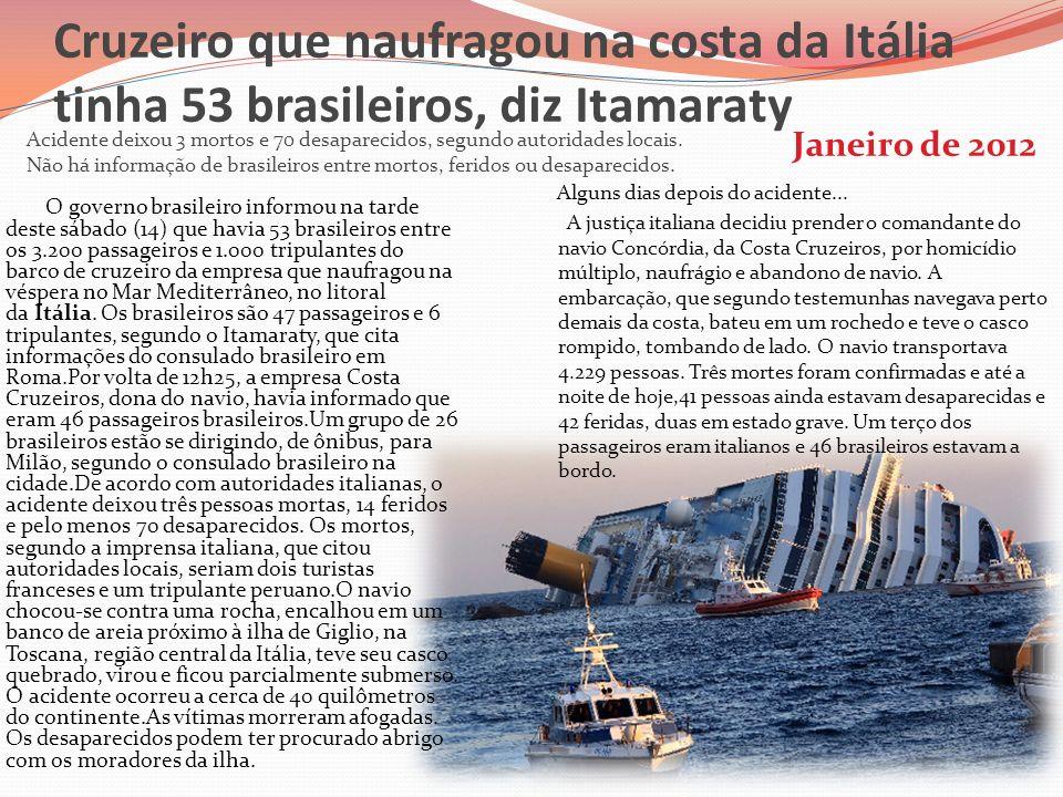 Cruzeiro que naufragou na costa da Itália tinha 53 brasileiros, diz Itamaraty Acidente deixou 3 mortos e 70 desaparecidos, segundo autoridades locais.