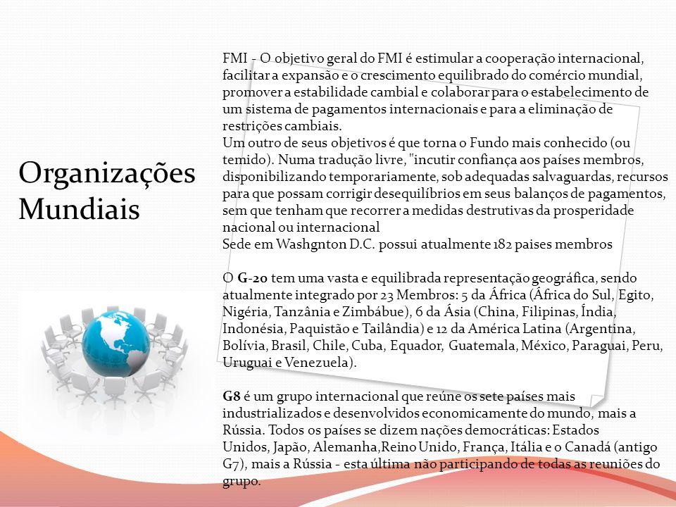 FMI - O objetivo geral do FMI é estimular a cooperação internacional, facilitar a expansão e o crescimento equilibrado do comércio mundial, promover a