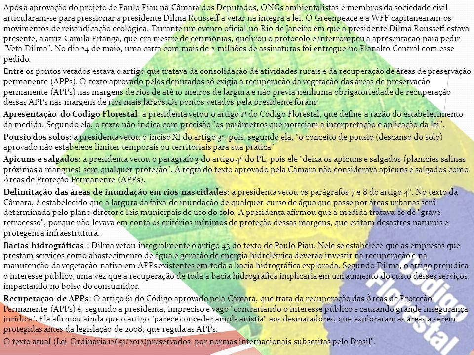 Após a aprovação do projeto de Paulo Piau na Câmara dos Deputados, ONGs ambientalistas e membros da sociedade civil articularam-se para pressionar a p