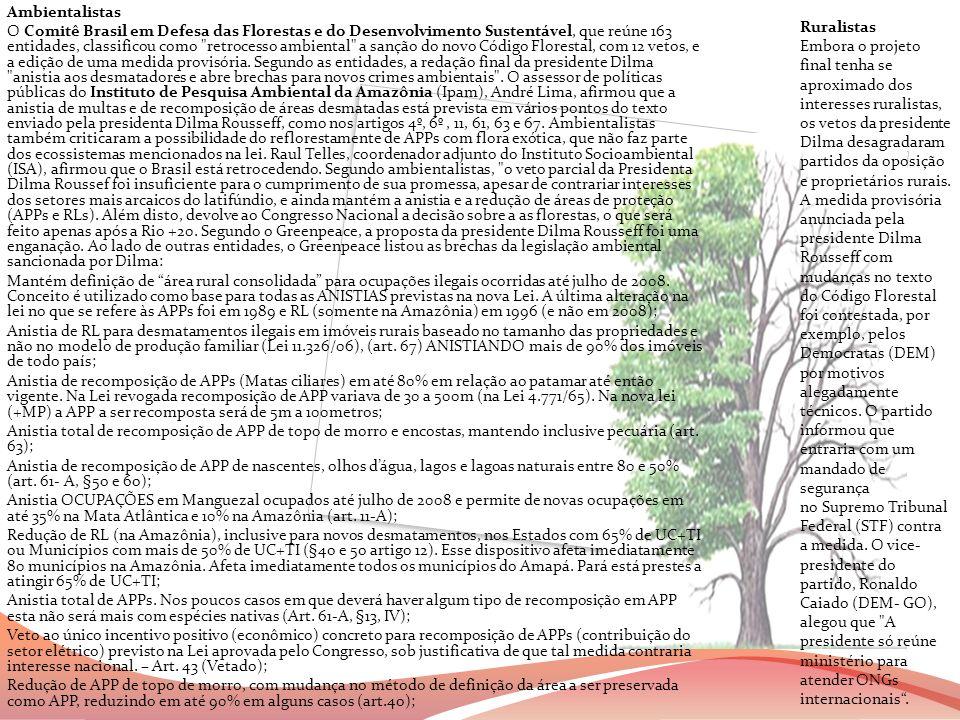 Ambientalistas O Comitê Brasil em Defesa das Florestas e do Desenvolvimento Sustentável, que reúne 163 entidades, classificou como