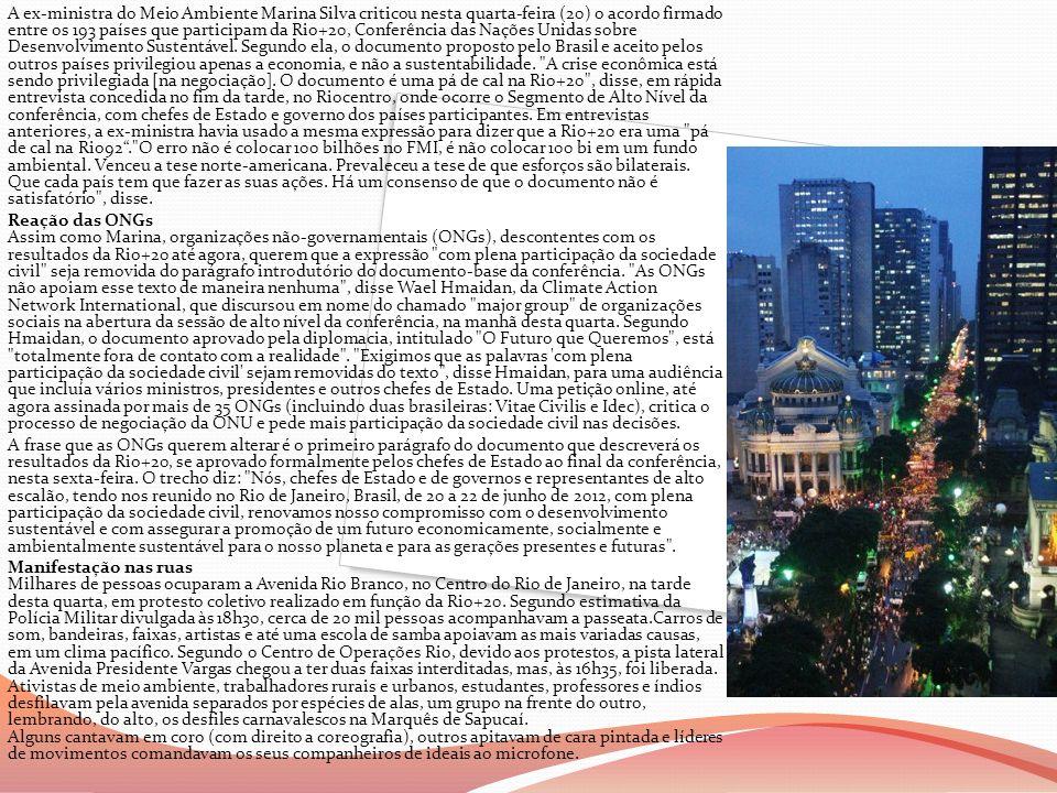 A ex-ministra do Meio Ambiente Marina Silva criticou nesta quarta-feira (20) o acordo firmado entre os 193 países que participam da Rio+20, Conferênci