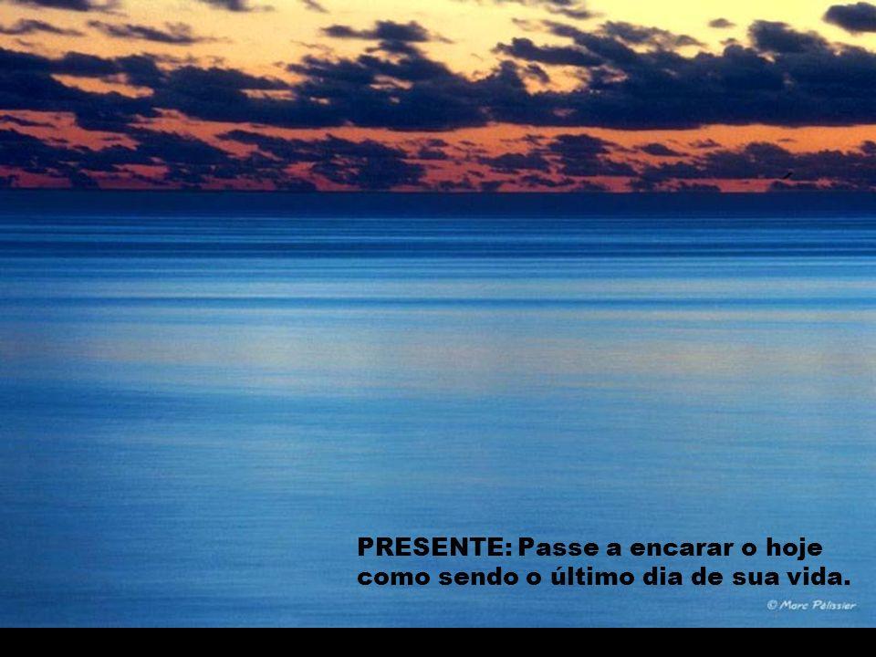 Devemos valorizar o momento presente, cuidar de quem amamos, de nós...
