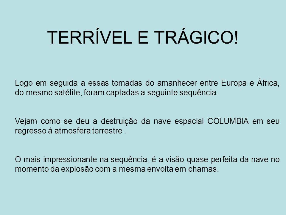 TERRÍVEL E TRÁGICO.