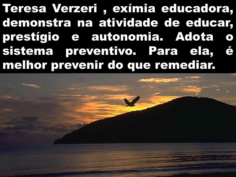 Teresa Verzeri, exímia educadora, demonstra na atividade de educar, prestígio e autonomia.