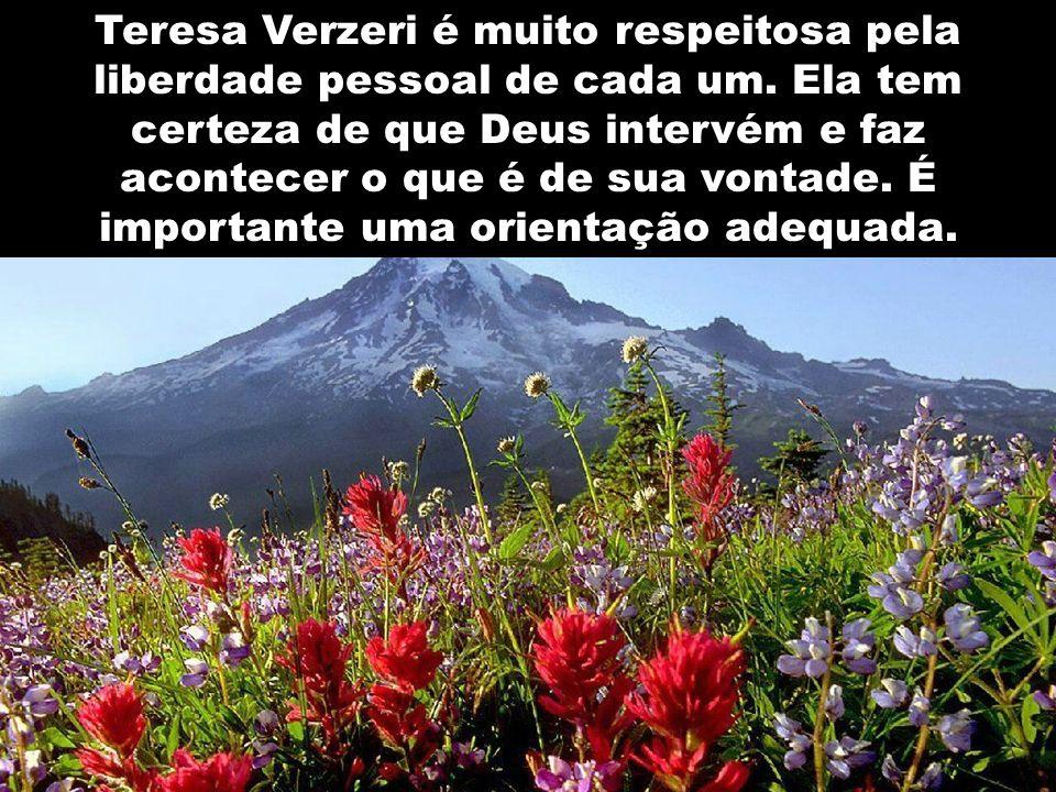 Teresa Verzeri é muito respeitosa pela liberdade pessoal de cada um.