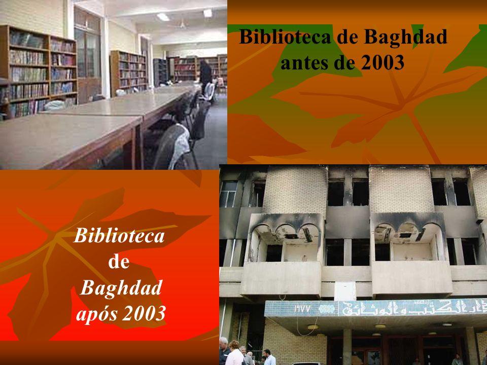 Biblioteca de Baghdad antes de 2003 Biblioteca de Baghdad após 2003