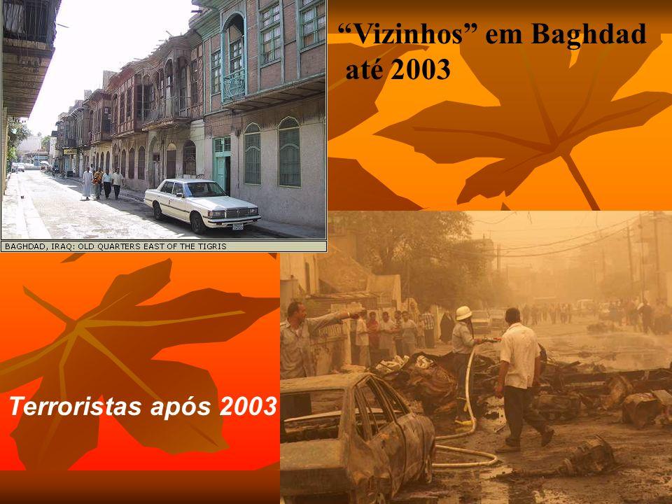 Vizinhos em Baghdad até 2003 Terroristas após 2003