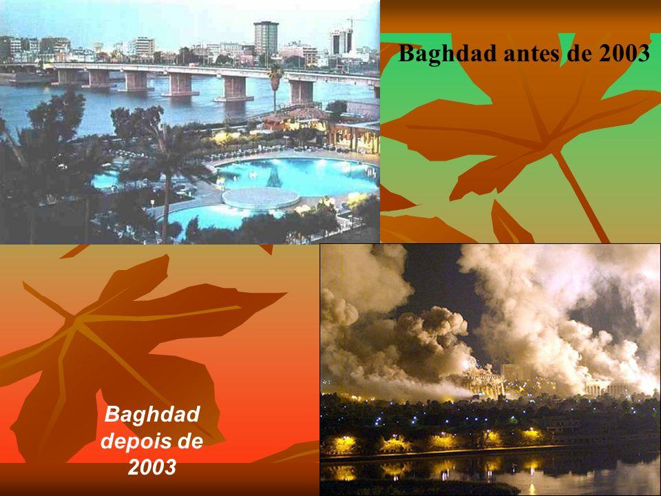 Ruas de Baghdad até 2003 Ruas de Baghdad após 2003