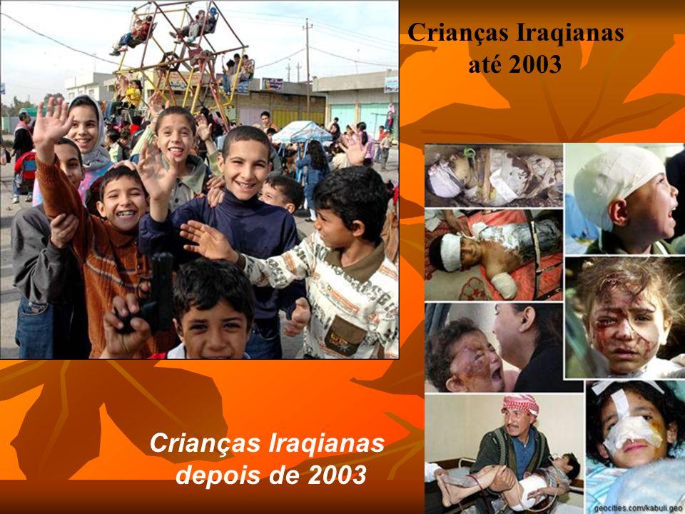 Crianças Iraqianas até 2003 Crianças Iraqianas depois de 2003