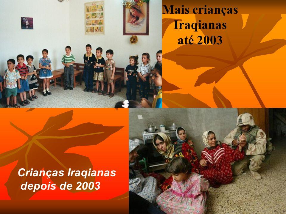 Mais crianças Iraqianas até 2003 Crianças Iraqianas depois de 2003