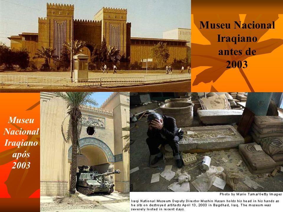 Museu Nacional Iraqiano antes de 2003 Museu Nacional Iraqiano após 2003