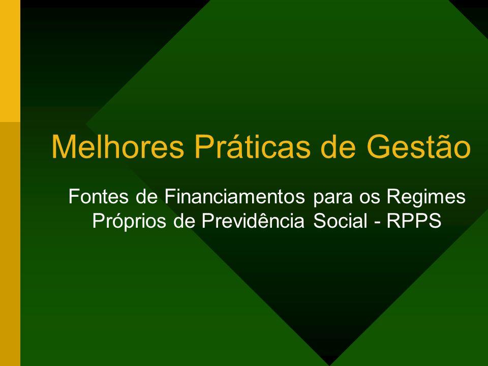Fontes de Financiamentos para os Regimes Próprios de Previdência Social - RPPS Melhores Práticas de Gestão