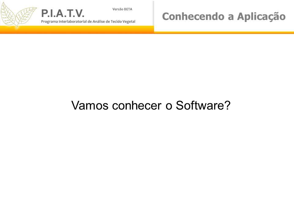 Conhecendo a Aplicação Vamos conhecer o Software?