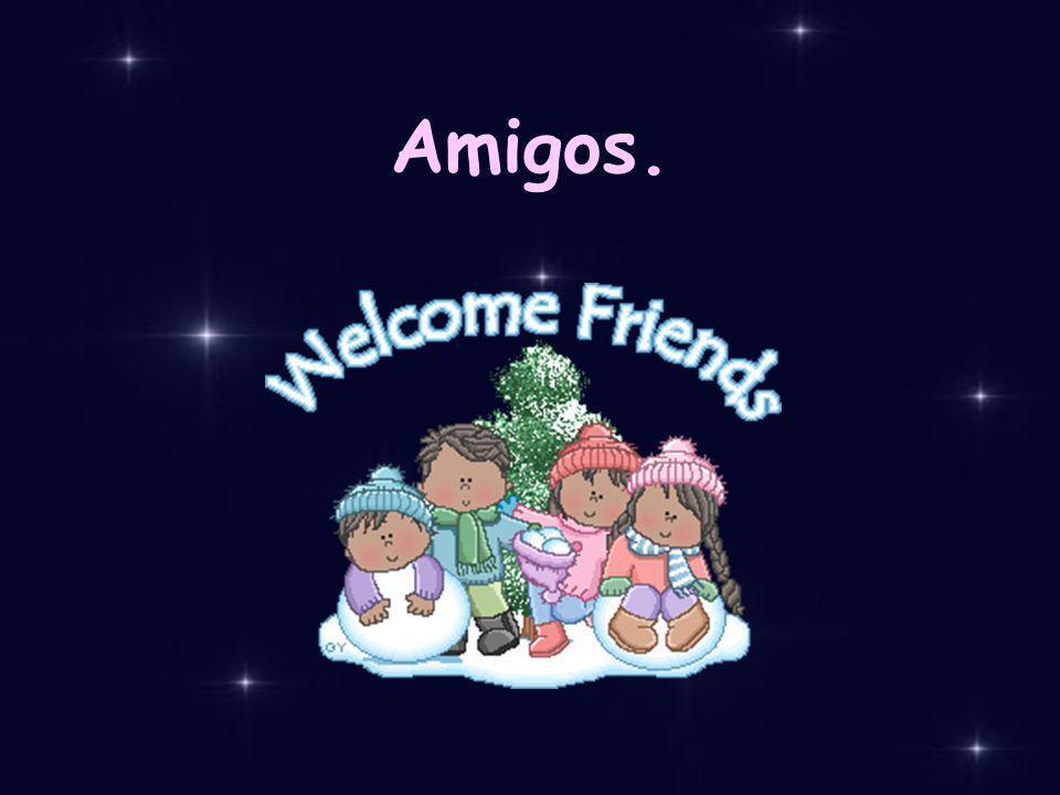 Amigos.