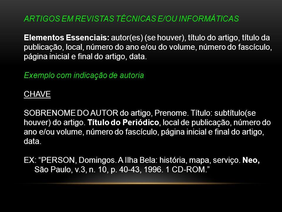 ARTIGOS EM REVISTAS TÉCNICAS E/OU INFORMÁTICAS Elementos Essenciais: autor(es) (se houver), título do artigo, título da publicação, local, número do a