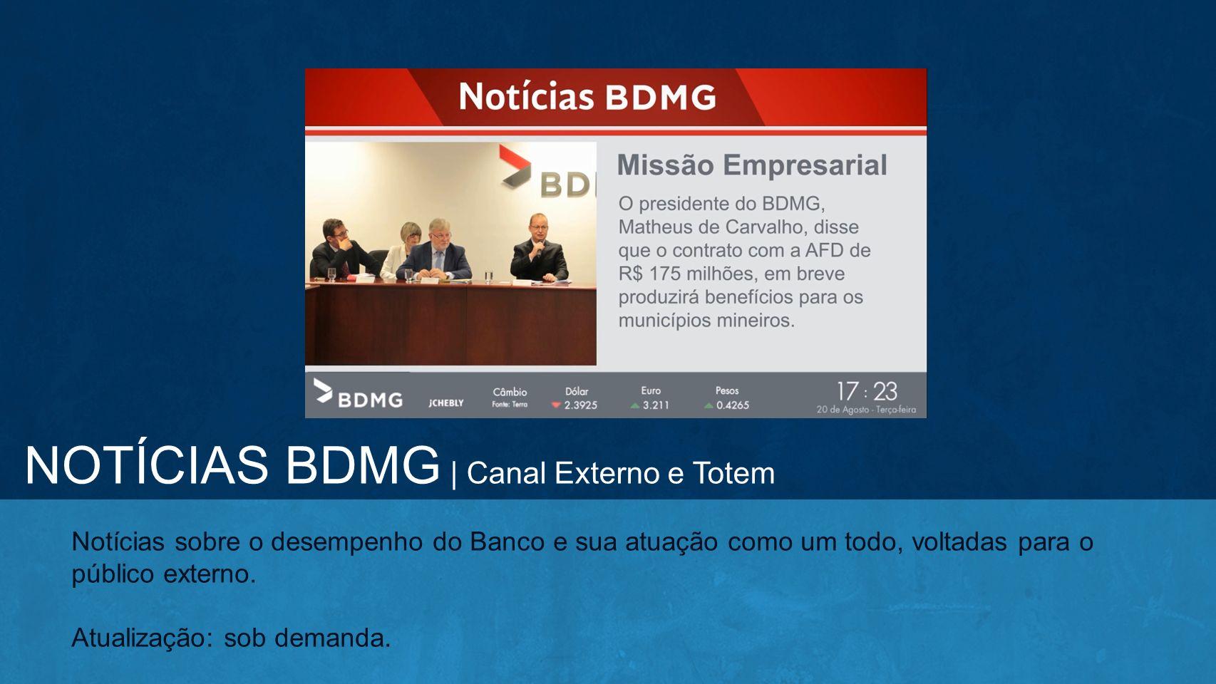 Notícias sobre o desempenho do Banco e sua atuação como um todo, voltadas para o público externo. Atualização: sob demanda. NOTÍCIAS BDMG | Canal Exte