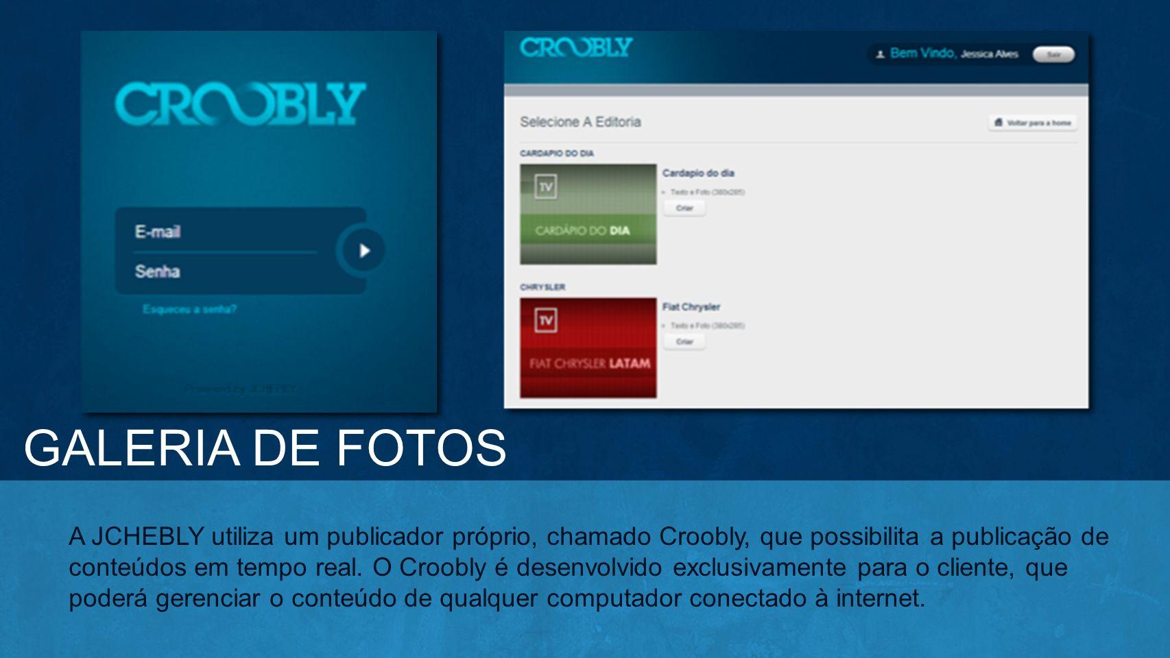 A JCHEBLY utiliza um publicador próprio, chamado Croobly, que possibilita a publicação de conteúdos em tempo real. O Croobly é desenvolvido exclusivam