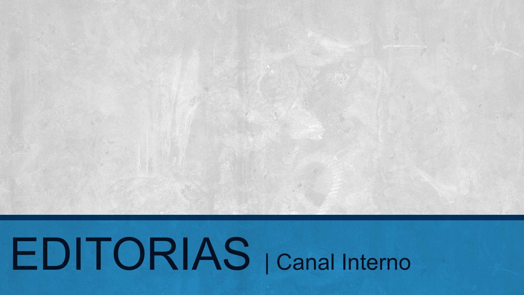 EDITORIAS | Canal Interno