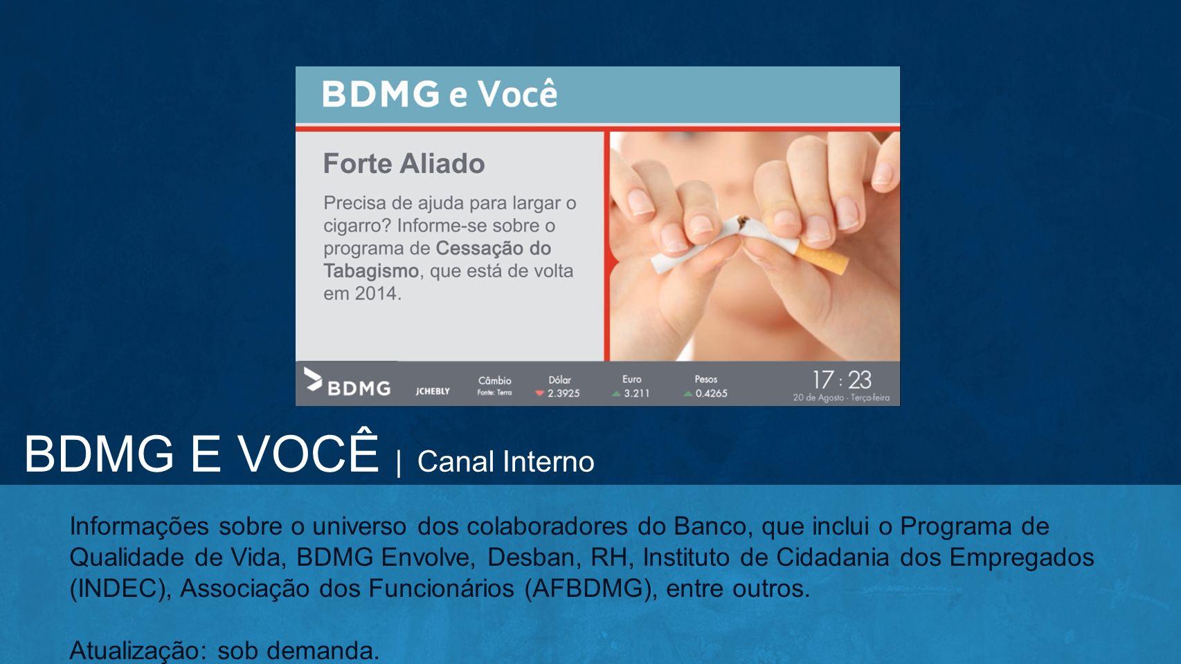 Informações sobre o universo dos colaboradores do Banco, que inclui o Programa de Qualidade de Vida, BDMG Envolve, Desban, RH, Instituto de Cidadania