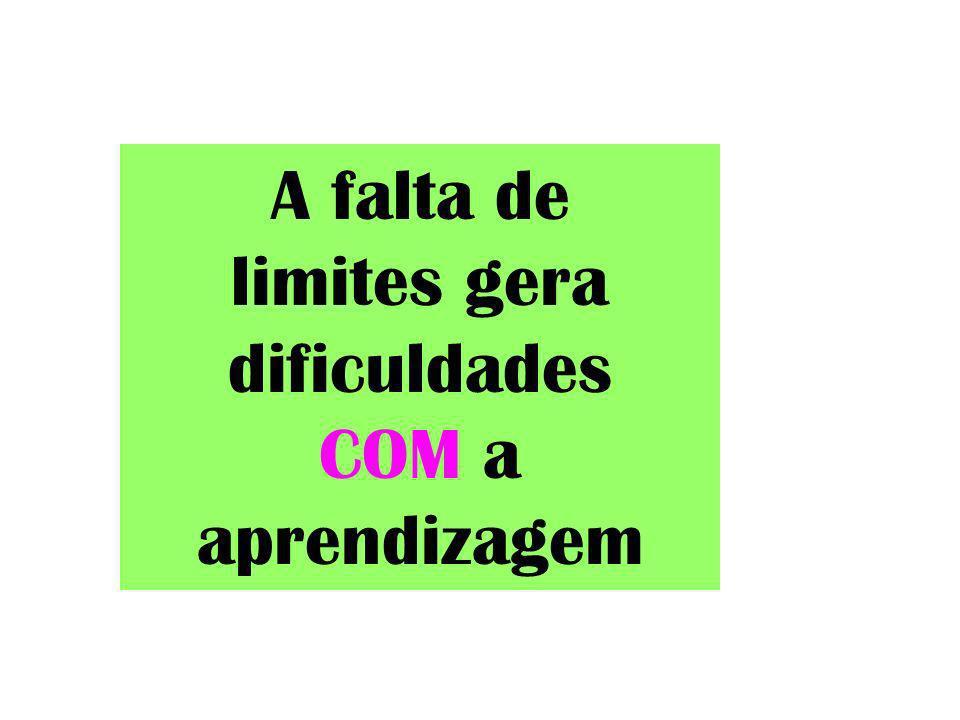 A falta de limites gera dificuldades COM a aprendizagem