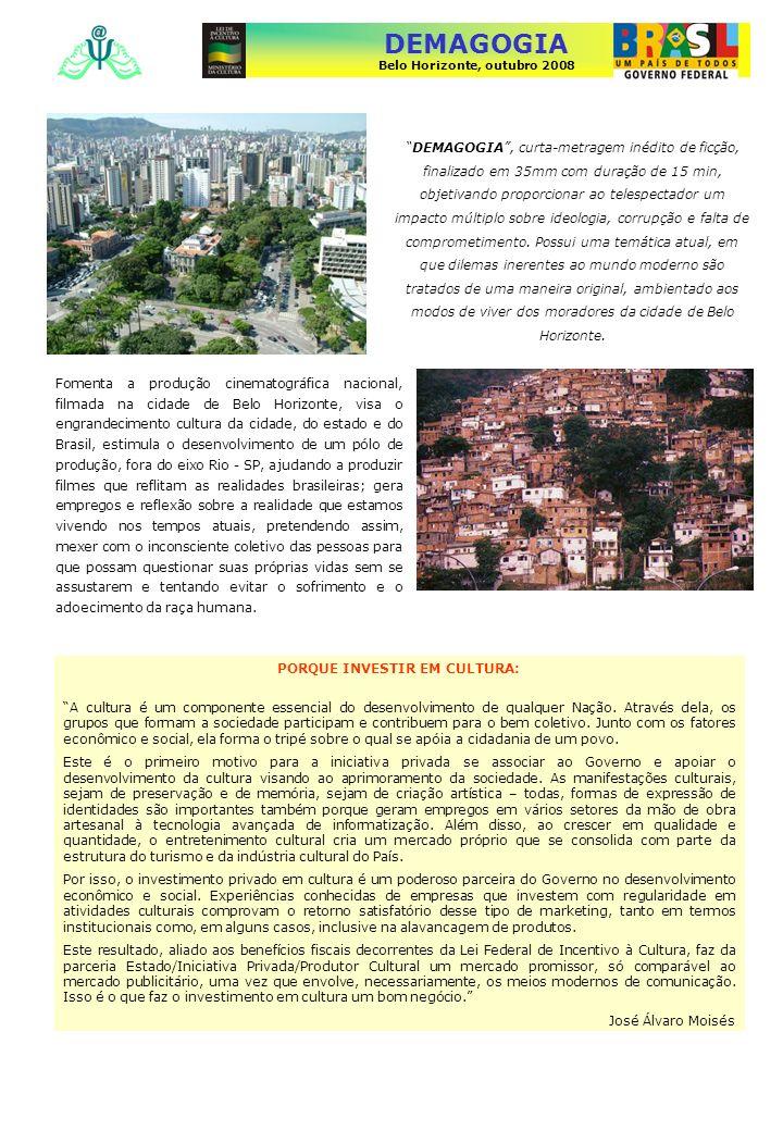 DEMAGOGIA Belo Horizonte, outubro 2008 A magia do equilibrar A grandeza do homem DEMAGOGIA, curta-metragem inédito de ficção, finalizado em 35mm com duração de 15 min, objetivando proporcionar ao telespectador um impacto múltiplo sobre ideologia, corrupção e falta de comprometimento.