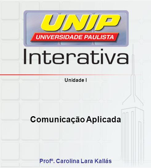 A disciplina A disciplina está dividida em quatro unidades: I - Conceitos e história da comunicação.