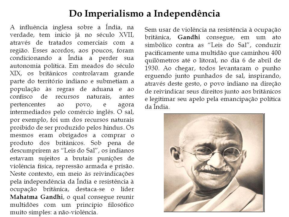 Do Imperialismo a Independência A influência inglesa sobre a Índia, na verdade, tem início já no século XVII, através de tratados comerciais com a região.