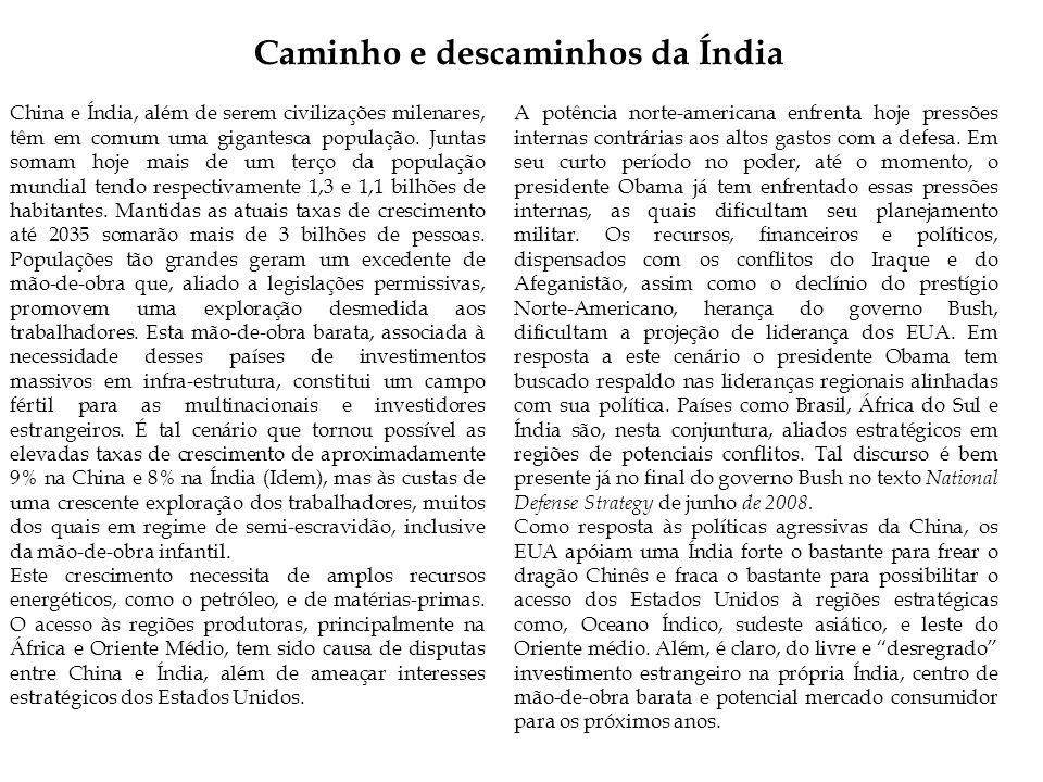 Caminho e descaminhos da Índia China e Índia, além de serem civilizações milenares, têm em comum uma gigantesca população.