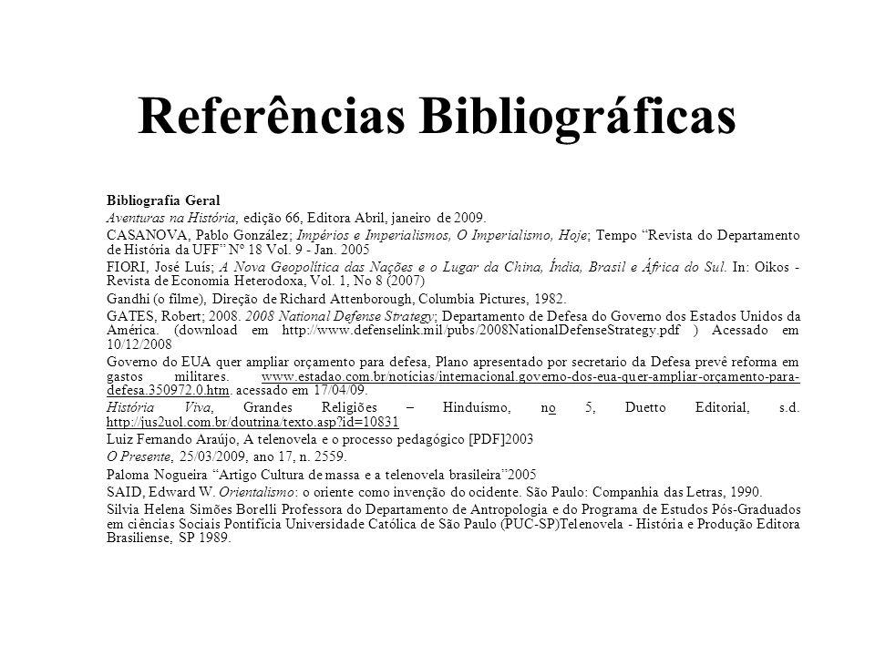 Referências Bibliográficas Bibliografia Geral Aventuras na História, edição 66, Editora Abril, janeiro de 2009.