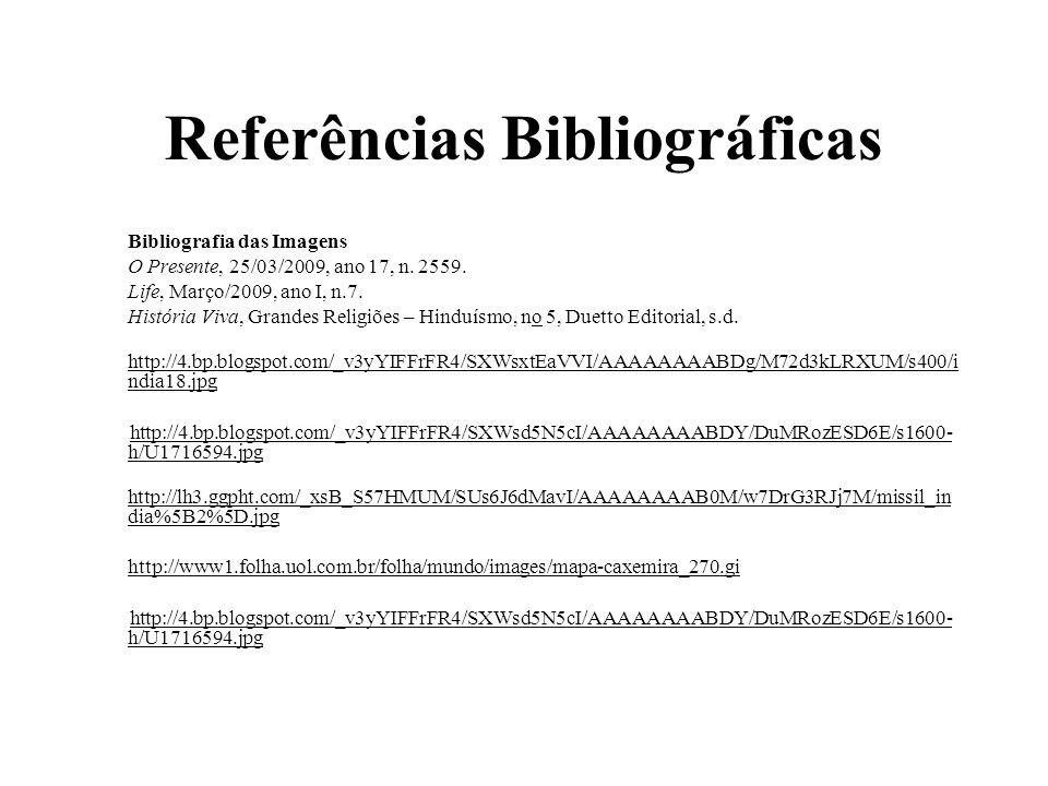 Referências Bibliográficas Bibliografia das Imagens O Presente, 25/03/2009, ano 17, n.