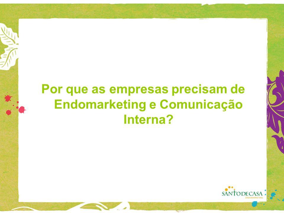 Por que as empresas precisam de Endomarketing e Comunicação Interna