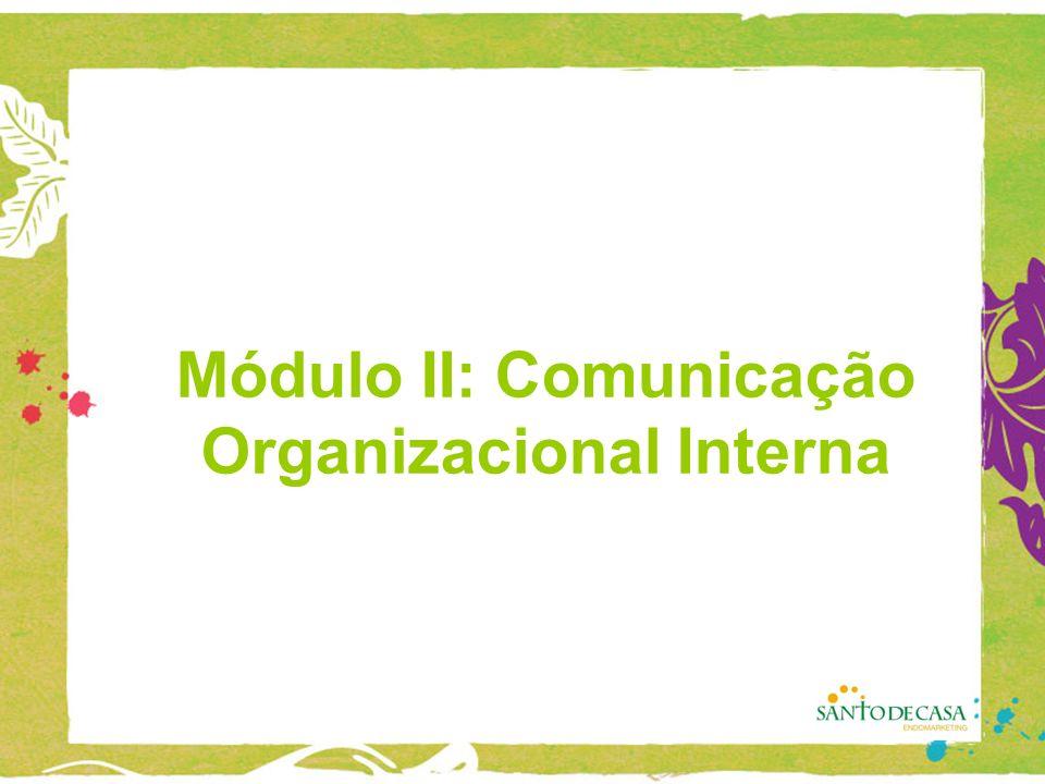 Módulo II: Comunicação Organizacional Interna