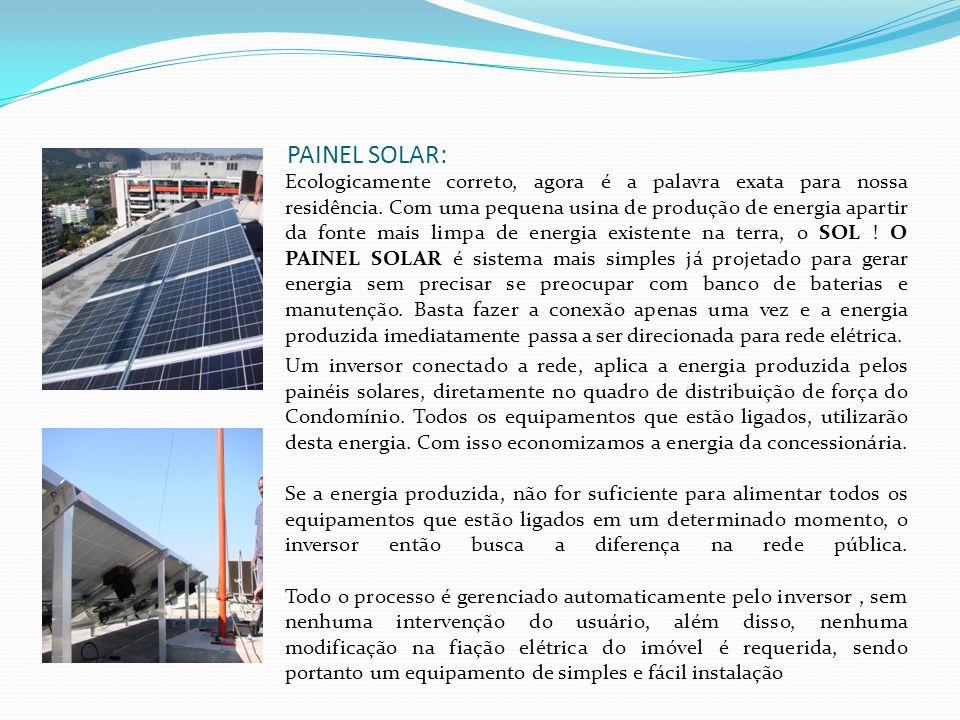 PAINEL SOLAR: Ecologicamente correto, agora é a palavra exata para nossa residência. Com uma pequena usina de produção de energia apartir da fonte mai