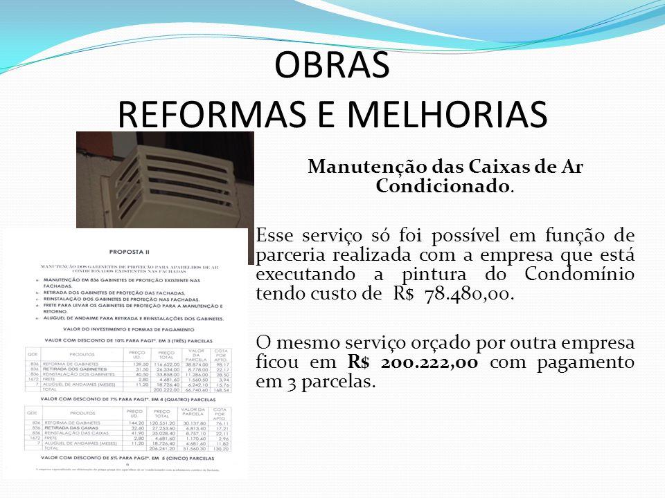 OBRAS REFORMAS E MELHORIAS Manutenção das Caixas de Ar Condicionado.
