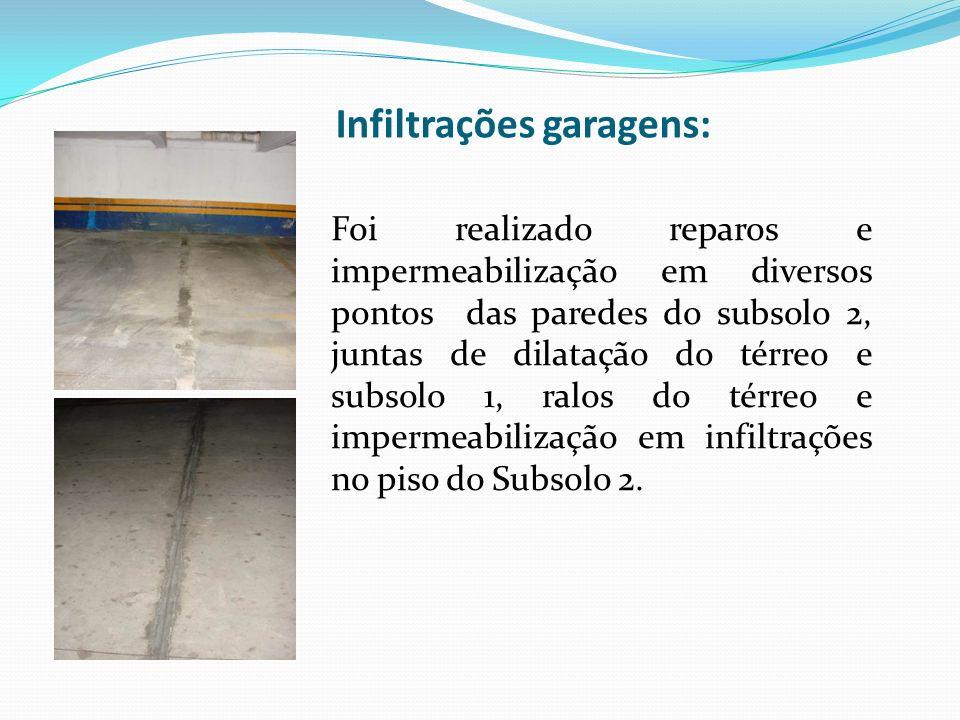 Infiltrações garagens: Foi realizado reparos e impermeabilização em diversos pontos das paredes do subsolo 2, juntas de dilatação do térreo e subsolo 1, ralos do térreo e impermeabilização em infiltrações no piso do Subsolo 2.