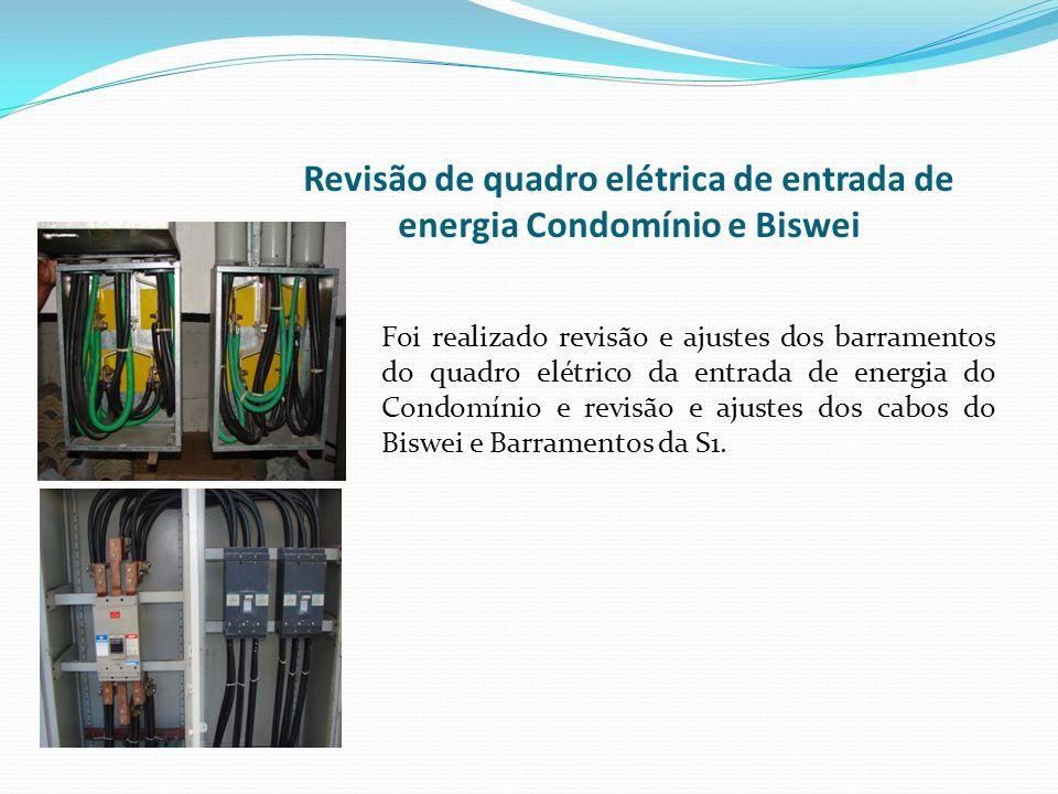 Revisão de quadro elétrica de entrada de energia Condomínio e Biswei Foi realizado revisão e ajustes dos barramentos do quadro elétrico da entrada de energia do Condomínio e revisão e ajustes dos cabos do Biswei e Barramentos da S1.