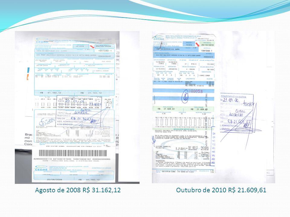 Agosto de 2008 R$ 31.162,12 Outubro de 2010 R$ 21.609,61