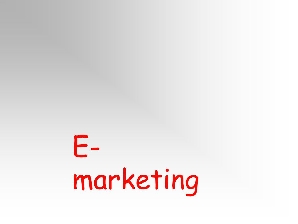 E- marketing