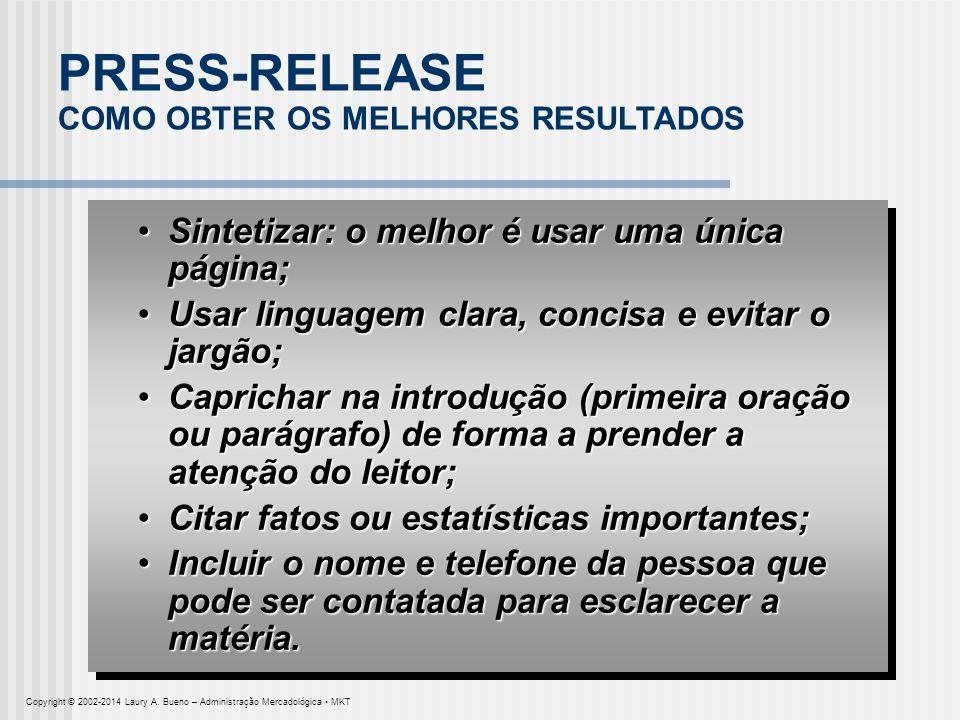 PRESS-RELEASE COMO OBTER OS MELHORES RESULTADOS Sintetizar: o melhor é usar uma única página;Sintetizar: o melhor é usar uma única página; Usar lingua